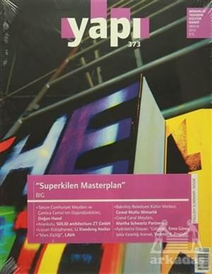 Yapı Dergisi Sayı : 373 / Mimarlık Tasarım Kültür Sanat Aralık 2012