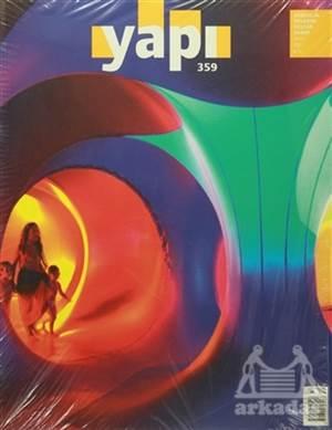Yapı Dergisi Sayı : 359 / Mimarlık Tasarım Kültür Sanat Ekim 2011