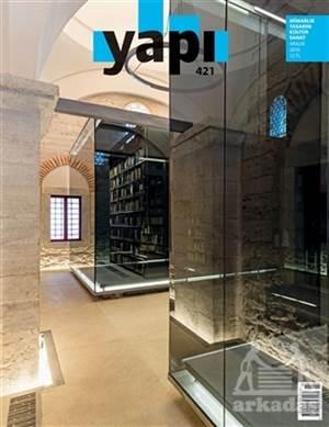 Yapı Dergisi Sayı : 421 / Mimarlık Tasarım Kültür Sanat Aralık 2016