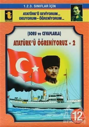 Atatürk'Ü Öğreniyoruz -2 (Soru Ve Cevaplarla, Eğik El Yazısı)