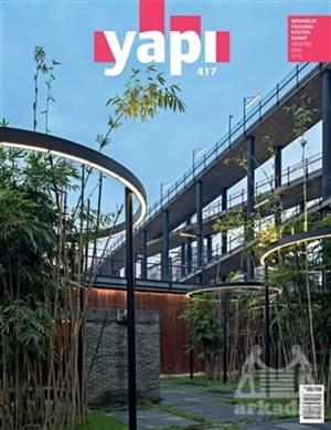 Yapı Dergisi Sayı : 417 / Mimarlık Tasarım Kültür Sanat Ağustos 2016
