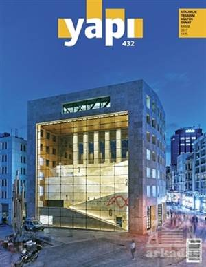 Yapı Dergisi Sayı : 432 / Mimarlık Tasarım Kültür Sanat Kasım 2017