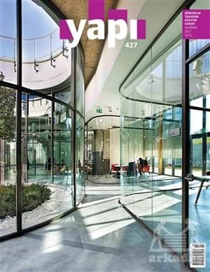 Yapı Dergisi Sayı : 427 / Mimarlık Tasarım Kültür Sanat Haziran 2017