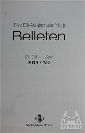 Türk Dili Araştırmaları - Belleten 2013 / Yaz