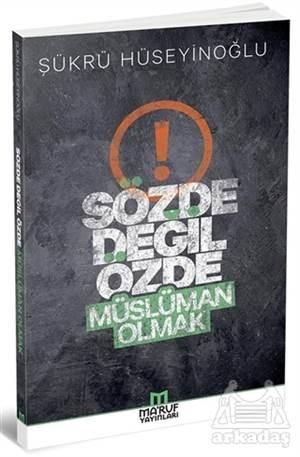 Sözde Değil Özde Müslüman Olmak