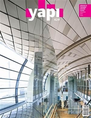 Yapı Dergisi Sayı : 429 / Mimarlık Tasarım Kültür Sanat Ağustos 2017