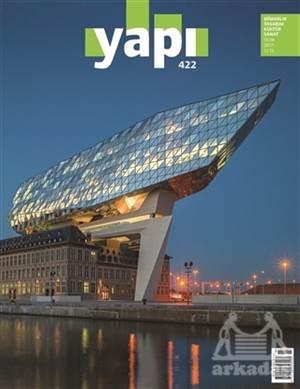 Yapı Dergisi Sayı : 422 / Mimarlık Tasarım Kültür Sanat Ocak 2017
