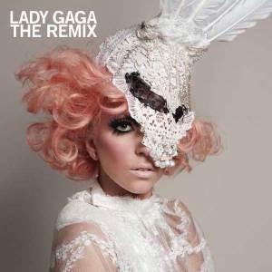 Lady Gaga The Remi ...