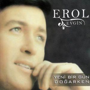 Erol Evgin / Yeni Bir Gün ...