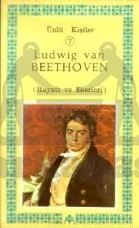 Ludwig Van Beethoven (Hayatı ve Eserleri); Ünlü Kişiler 7
