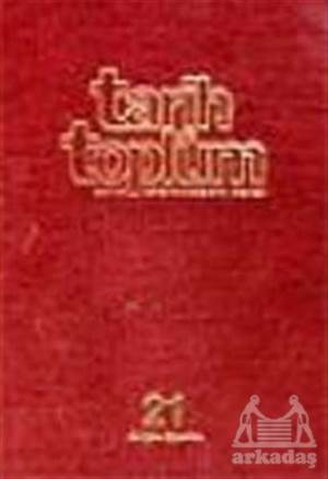 Tarih Ve Toplum Sayı: 121-126 Cilt: 21 Aylık Ansiklopedik Dergi