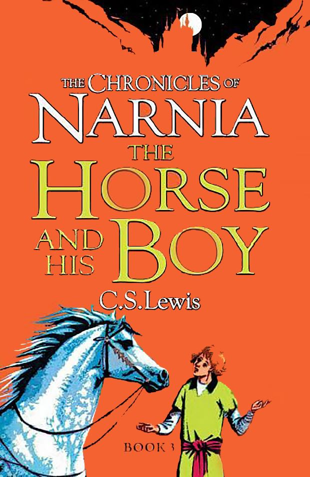 Chronicles of Narnia 3: The Horse and his Boy