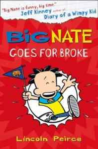 Big Nate 4: Big Nate Goes for Broke