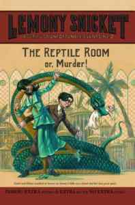 A Series Of Unfortunate Events 2: The Reptile Room Or, Murder!