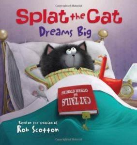 Splat The Cat: Dreams Big