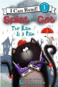 Splat the Cat: The Rain is a Pain (I Can Read)