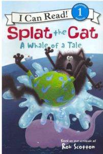 Splat the Cat: A Whale of a Tale (I Can Read, Level 1)