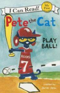Pete the Cat: <br/>Play Ball (I  ...