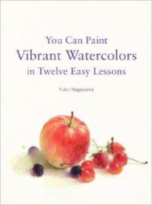 You Can Paint Vibrant Watercolors İn 12 Easy Lessons