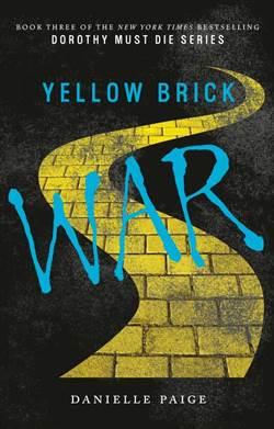 Yellow Brick War (Dorothy Must Die 3)