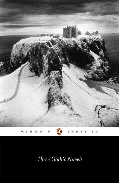 Three Gothic Novels: The Castle Of Otranto, Vathek, Frankestein