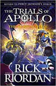 The Burning Maze (The Trials Of Apollo 3)