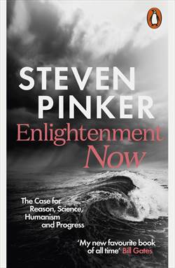 Enlightenment Now: The Case For Reason, Science, Humanism And Progress