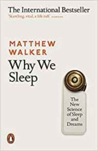 Why We Sleep: The  ...