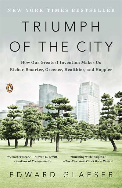 Triumph of the City: How Our G ...