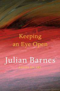 Keeping An Eye Open: Essays On Art