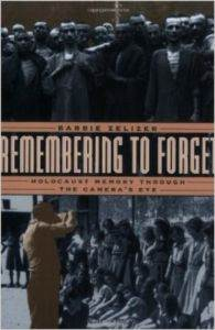 Remembering to Forget: Holocaust Memory through the Camera's Eye