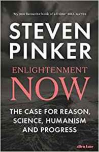 Enlightenment Now: The Case Fo ...