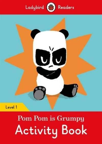 Pom Pom is Grumpy Activity Book - Ladybird Readers Level 1