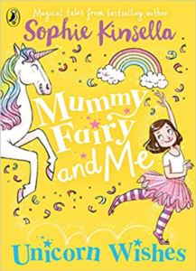 Mummy Fairy And Me: <br/>Unicorn Wishes