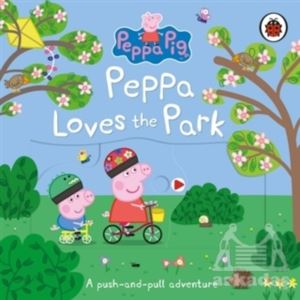 Peppa Loves The Park <br/>(Push And Pull Book)
