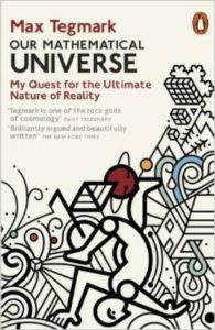 Our Mathematical Universe: My Quest for the Nature of Reality