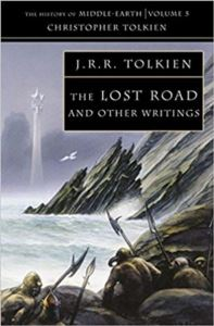 The Lost Road And Other Writings (History Of Middle-Earth 5)