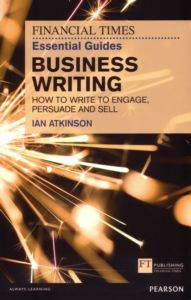 Financial Times Essential Guide to Business Writing