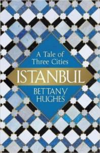 Istanbul: A Tale Of Three Cities (Hardcover)