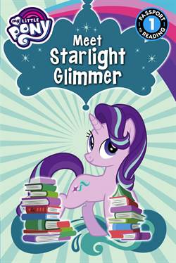 My Little Pony: Meet Starlight Glimmer (Passport to Reading, Level 1)