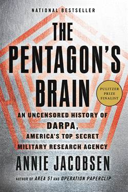 The Pentagon's Brain: An Uncensored History Of Darpa, America's Top Secret Military Research Agency