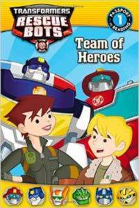 Transformers: Rescue Bots: Team Of Heroes (Passport To Reading, Level 1)