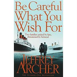 Be Careful What You <br/>Wish For