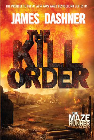The Kill Order (Prequel to Maze Runner) hardcover