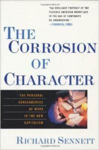 The Corrosion of Character: The Personal Concequences of Work in the New Capitalism