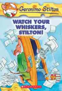 Whatch Your Whiskers, Stilton! (Geronimo Stilton 17)