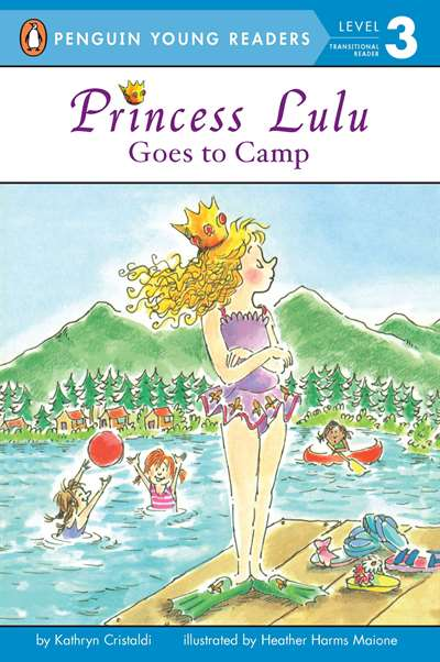 Princess Lulu Goes To Camp (Young Readers, Level 3)