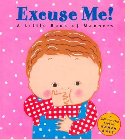 Excuse Me!: A Litt ...