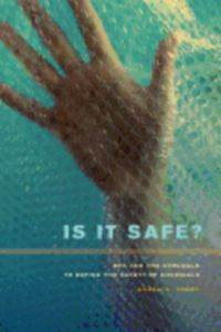 Is it safe? : BPA and the struggle to define the safety of chemicals  Sarah A. Vogel