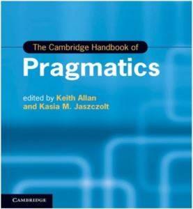 The Cambridge Handbook of Pragmatics